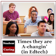 Times they are A-changin' (in Edtech)