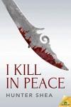 I Kill in Peace - Hunter Shea
