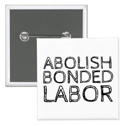 ABOLISH BONDED LABOR BUTTON