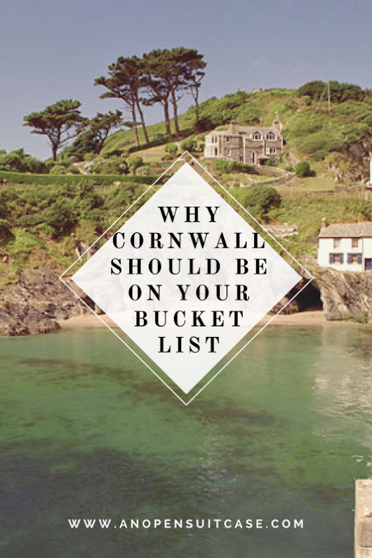 Why Cornwall in the U.K. Should Be on Your Travel Bucket List