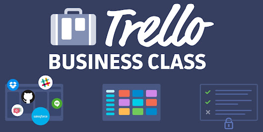 Introducing The All New Trello Business Class - Trello Blog
