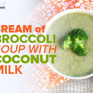 Cream of Broccoli Soup with Coconut Milk.