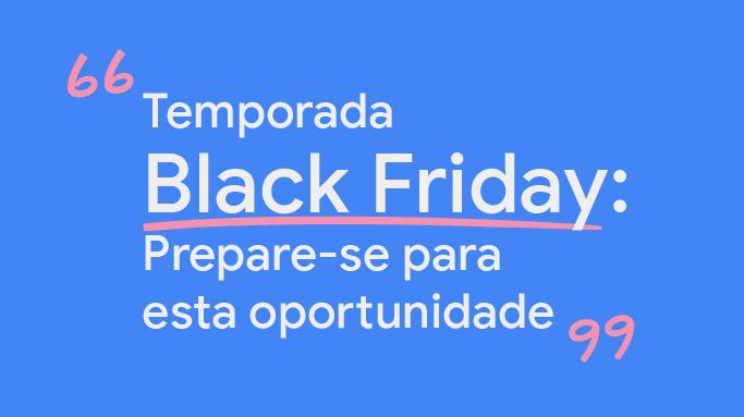 Temporada Black Friday: Prepare-se para esta oportunidade