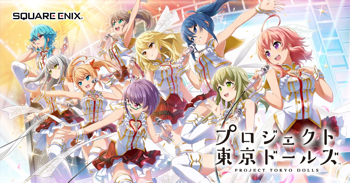 [Project Tokyo Dolls] Square Enix ก็จะหันมาเอาดีทางด้านเกมปั้นไอดอล!