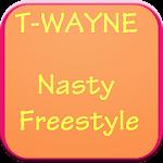 T-Wayne Nasty FreeStyle Lyrics