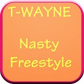 T-Wayne Nasty FreeStyle Lyrics