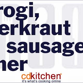 Pierogi, Sauerkraut And Sausage Dinner.