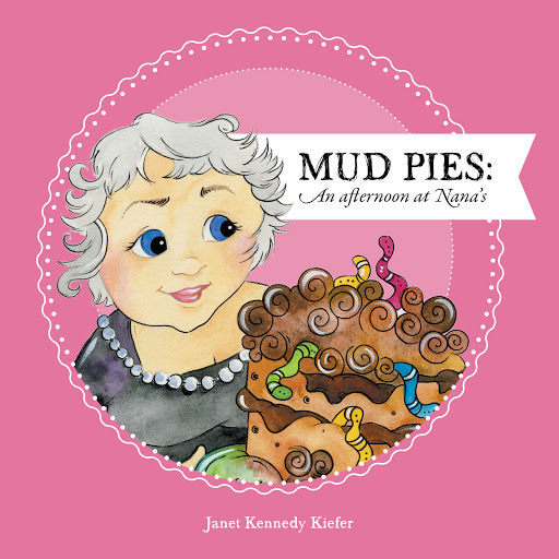 Mud Pies: An Afternoon at Nana's cover