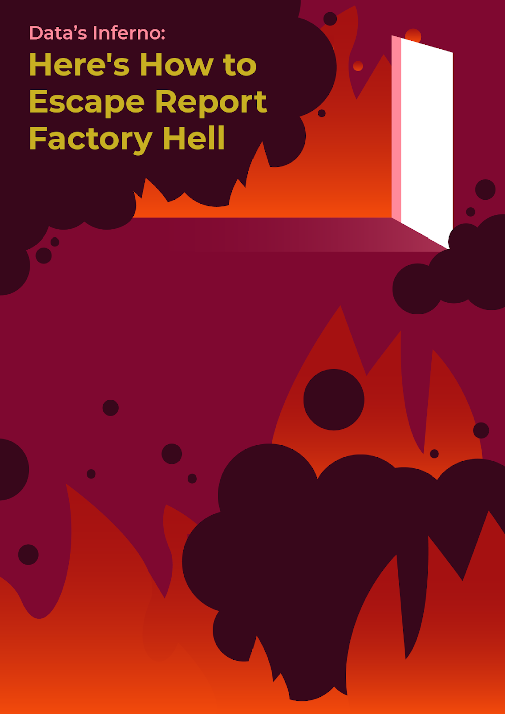 Data's Inferno: How Data Teams Can Escape Report Factory Hell