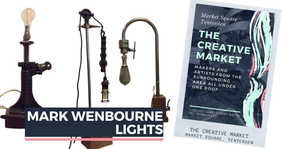 MARK WENBOURNE LIGHTS at Tenterden Creative Market