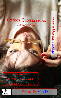Cherish Desire Singles: Object Confessions - Number Nine, Max D, erotica, Amazon Kindle