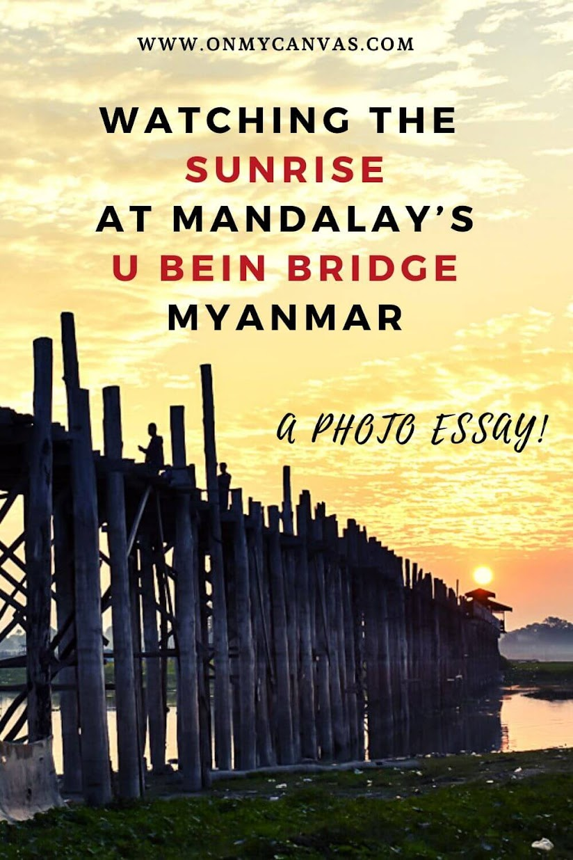 Sunrise and Shan Noodles at Mandalay's U Bein Bridge Myanmar u bein bridge photography | u bein bridge sunsets | u bein bridge sunrise | Mandalay city | Amarapura Myanmar | Myanmar Travel | Southeast Asia travel | Photo Essay | Travel stories from Myanmar | Southeast Asia Travel | Burma Backpacking | Most beautiful sunrises photography | Countries to visit in Southeast Asia | places to visit in Burma #myanmar #burma #travel #budgettravel #offthebeatenpath #Asia #southeastasia