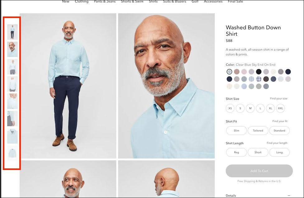 Notice how Bonobos puts the image right at the top and provides a ton of pictures showing different angles of the shirt as well as displaying how it looks on. They also use a type of image preview so that people can scroll through the different images with ease.