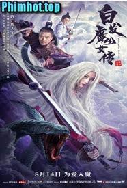 Bạch Phát Ma Nữ Truyện - White Haired Devil Lady (2020)