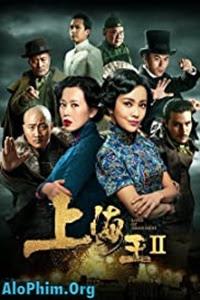 Vua Thượng Hải (Phần 2)