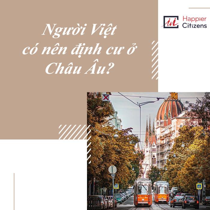 Người-Việt-có-nên-định-cư-ở-Châu-Âu-theo-diện-đầu-tư?