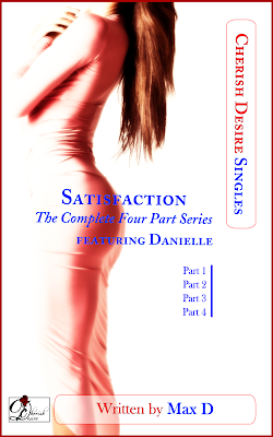 Cherish Desire Singles: Satisfaction (The Complete Four Part Series) featuring Danielle, Max D, erotica, Amazon Kindle