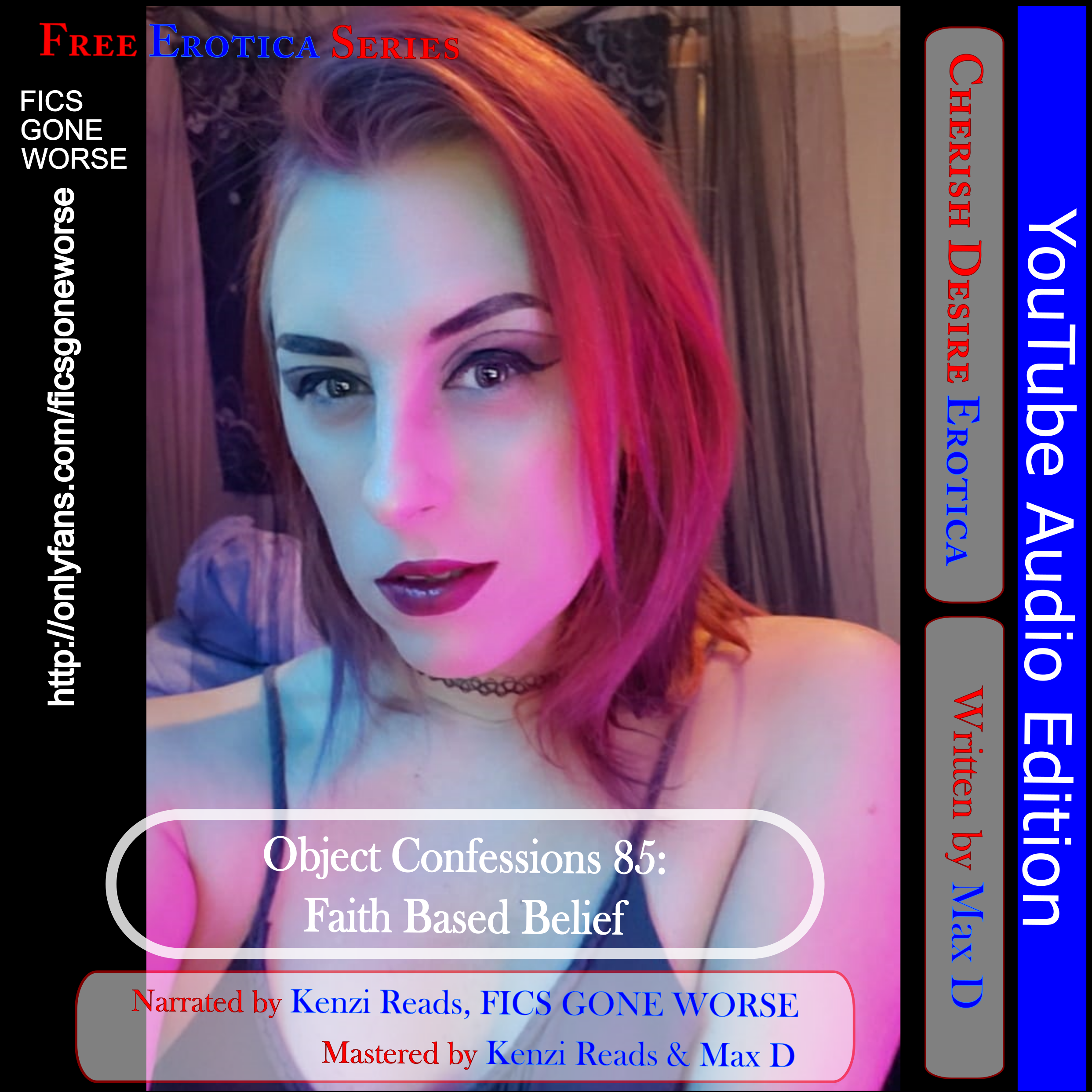 Cherish Desire: Very Dirty Stories YouTube Free Audio Erotica Series: Object Confessions 85: Faith Based Belief React Video with Kenzi Reads of FICS GONE WORSE, Max D, erotica