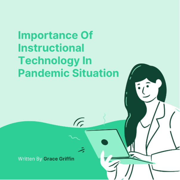Importance of Instructional Technology In Pandemic Situation