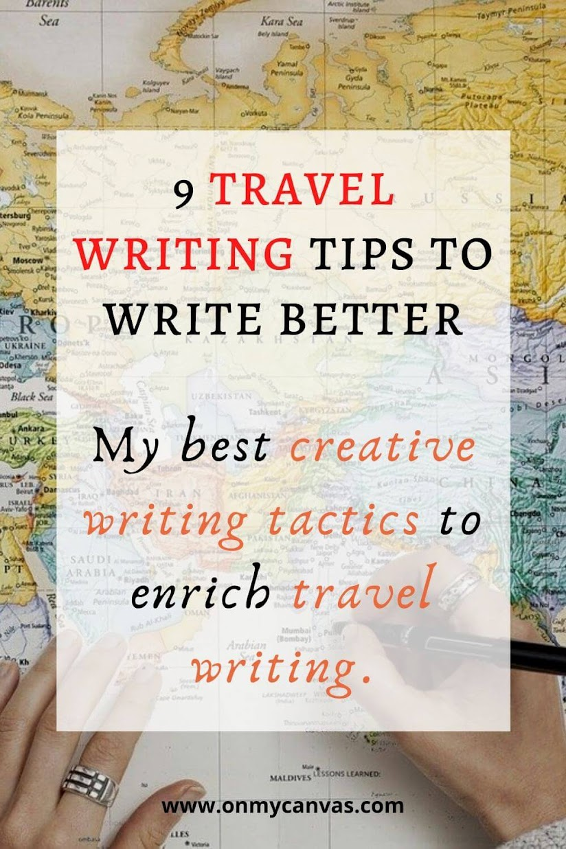 My 9 best Creative Writing tactics that I use to enrich Travel Writing. Writing about travel | Travel writing tips | Travel Writers | Traveler | Travel blog | Travel Blogging | Writing a travel article | Writing a travelogue | Travel bloggers | Tips for travel writing | Become a travel writer | Travel stories | Writers Community | Write better | Tell Stories #travel #writing #travelwriter #writingtips #travelblogger #travelblog