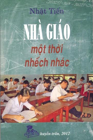 """Đọc """"Nhà Giáo Một Thời Nhếch Nhác"""" Của Nhà Văn Nhật Tiến"""
