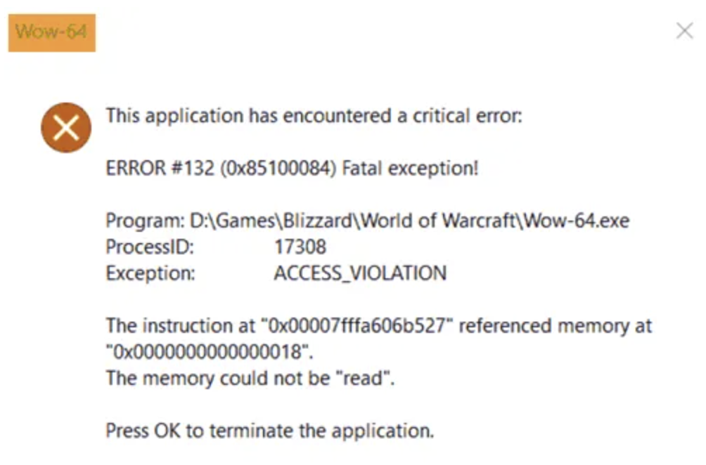 Solved: How do I fix Wow-64.exe Critical ERROR #132 (0x85100084) Fatal Exception ACCESS_VIOLATION?