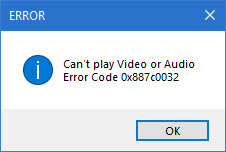Can't play Video or Audio. Error Code 0x887c0032