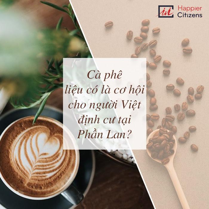 Người-Phần-Lan-tiêu-thụ-cà-phê-nhiều-nhất-thế-giới-Cơ-hội-đầu-tư-cho-người-Việt?
