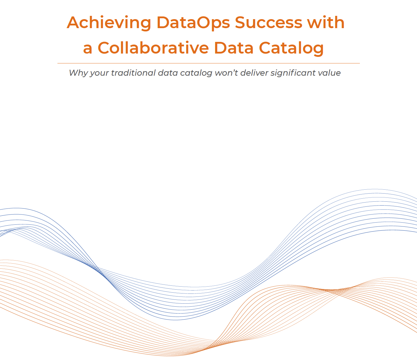 Collaborative Data Catalog to Achieve DataOps Success and Deliver Significant Value