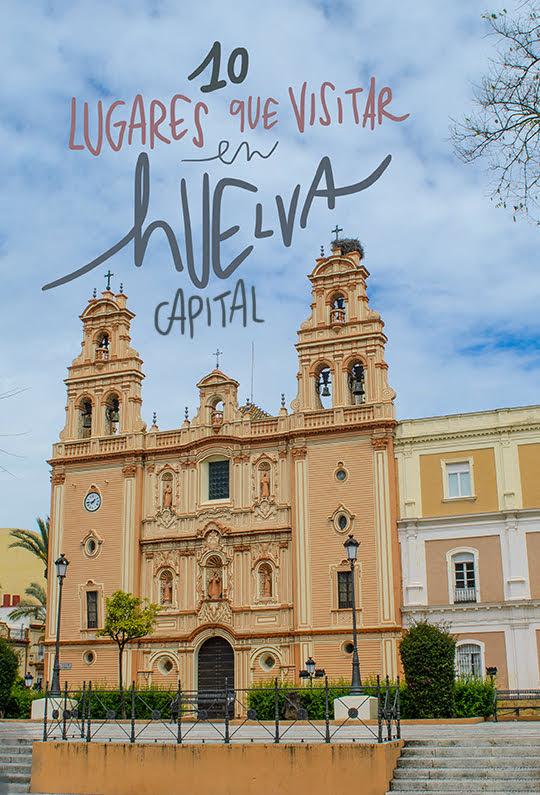 que visitar en Huelva