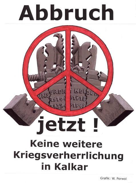 Plakat: Zerstörtes Kriegerdenkmal, darüber Friedensrune «Abbruch jetzt! Keine weitere Kriegsverherrlichung in Kalkar».