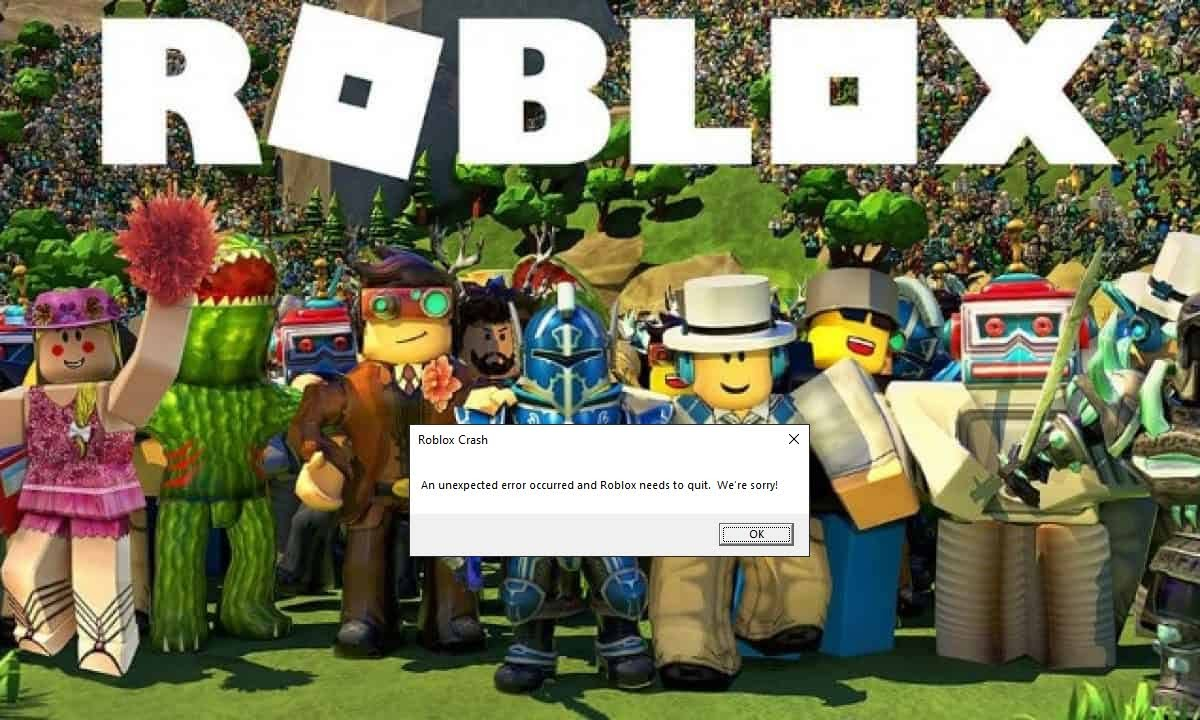 Roblox Crash An unexpected error occurred and Roblox needs to quit. We're sorry!