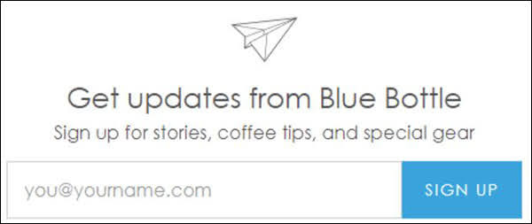 Take this opt-in form from Blue Bottle Coffee for example.