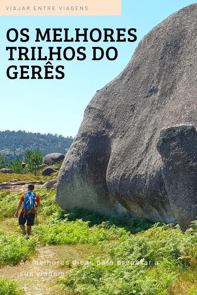 TRILHOS DO GERÊS - Os melhores percursos pedestres para explorar a Serra do Gerês