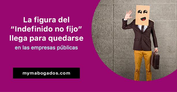 La figura del Indefinido no fijo llega para quedarse en las empresas públicas | Melián Abogados