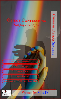 Cherish Desire Singles: Object Confessions - Happily Ever After, Max D, erotica, Amazon Kindle