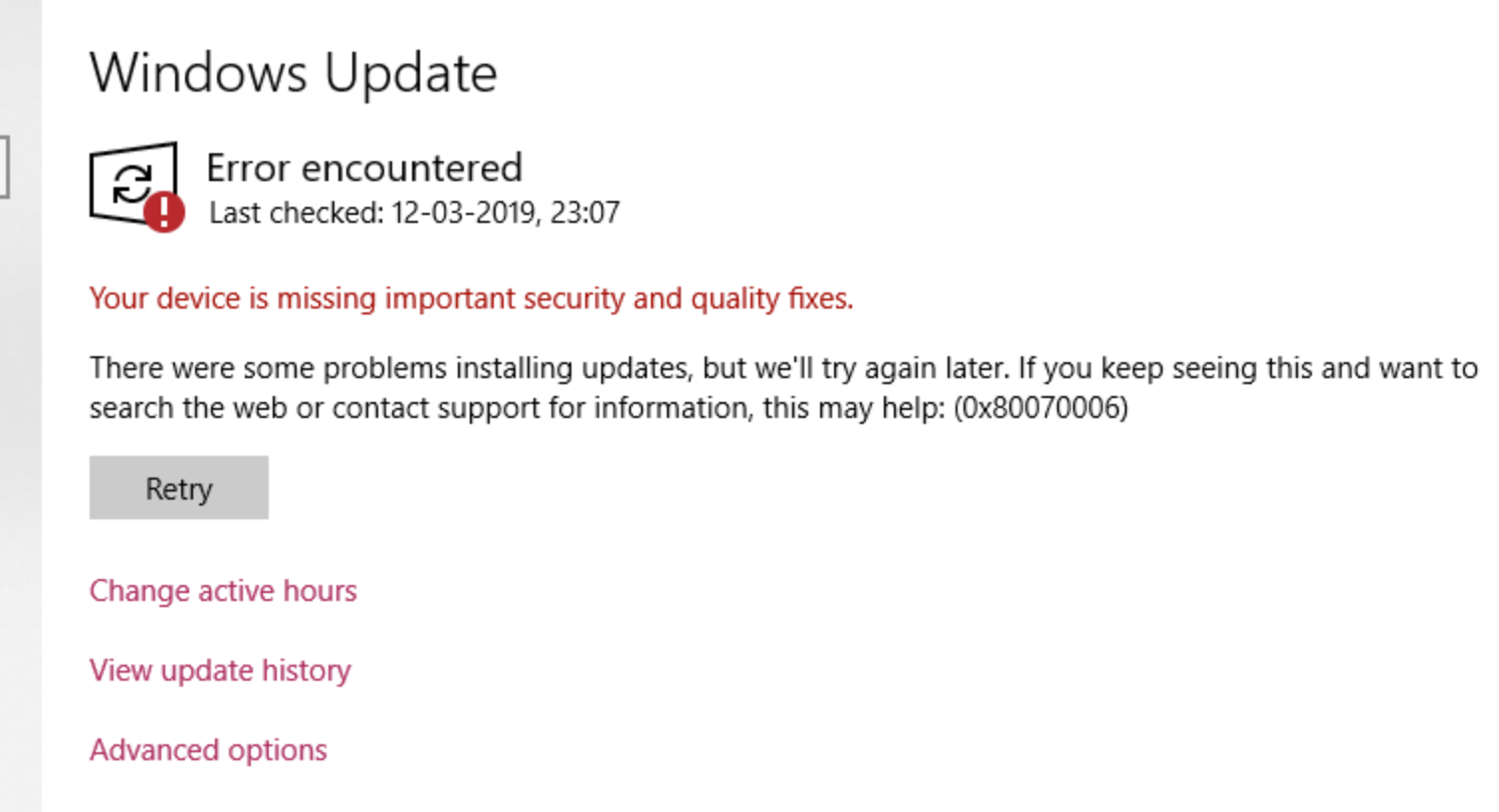 Windows Update Error encountered Your device is missing important security and quality fixes. There were some problems installing updates, but we'll try again later. If you keep seeing this and want to search the web or contact support for information, this may help: (0x800700006)