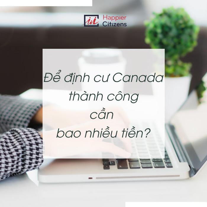 dinh-cu-canada-can-bao-nhieu-tien