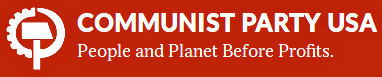 Banner: Hammer, Sichel, Zahnkranz «Communist Party USA. People and Planet Before Profits.»