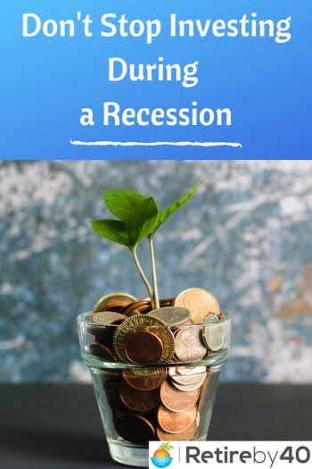 Don't Stop Investing During a Recession