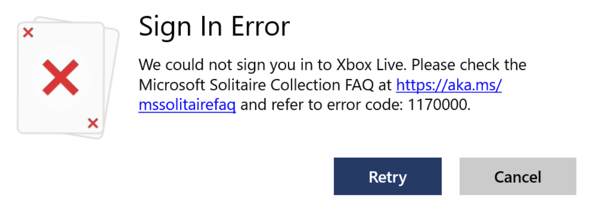 Sign In Error. We could not sign you in to Xbox Live. Please check the Microsoft Solitaire Collection FAQ at https://aka.ms/mssolitairefaq and refer to error code: 1170000.