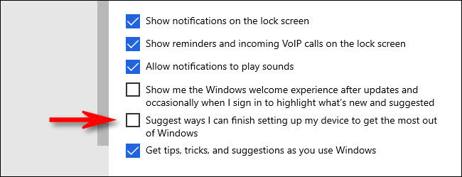 Uncheck for Suggest ways I can finish setting up my device to get the most out of Windows.