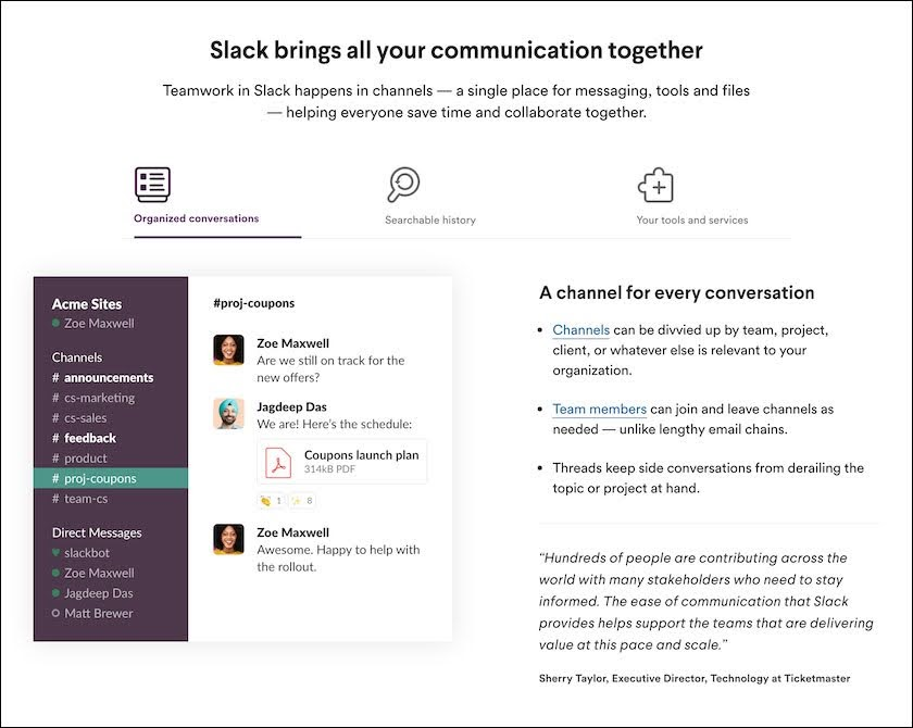 The descriptive copy does a great job explaining the features and benefits with bite-sized bunches of copy throughout the page. The sub-headline also hits on the benefit of using Slack, as opposed to other software in the industry.
