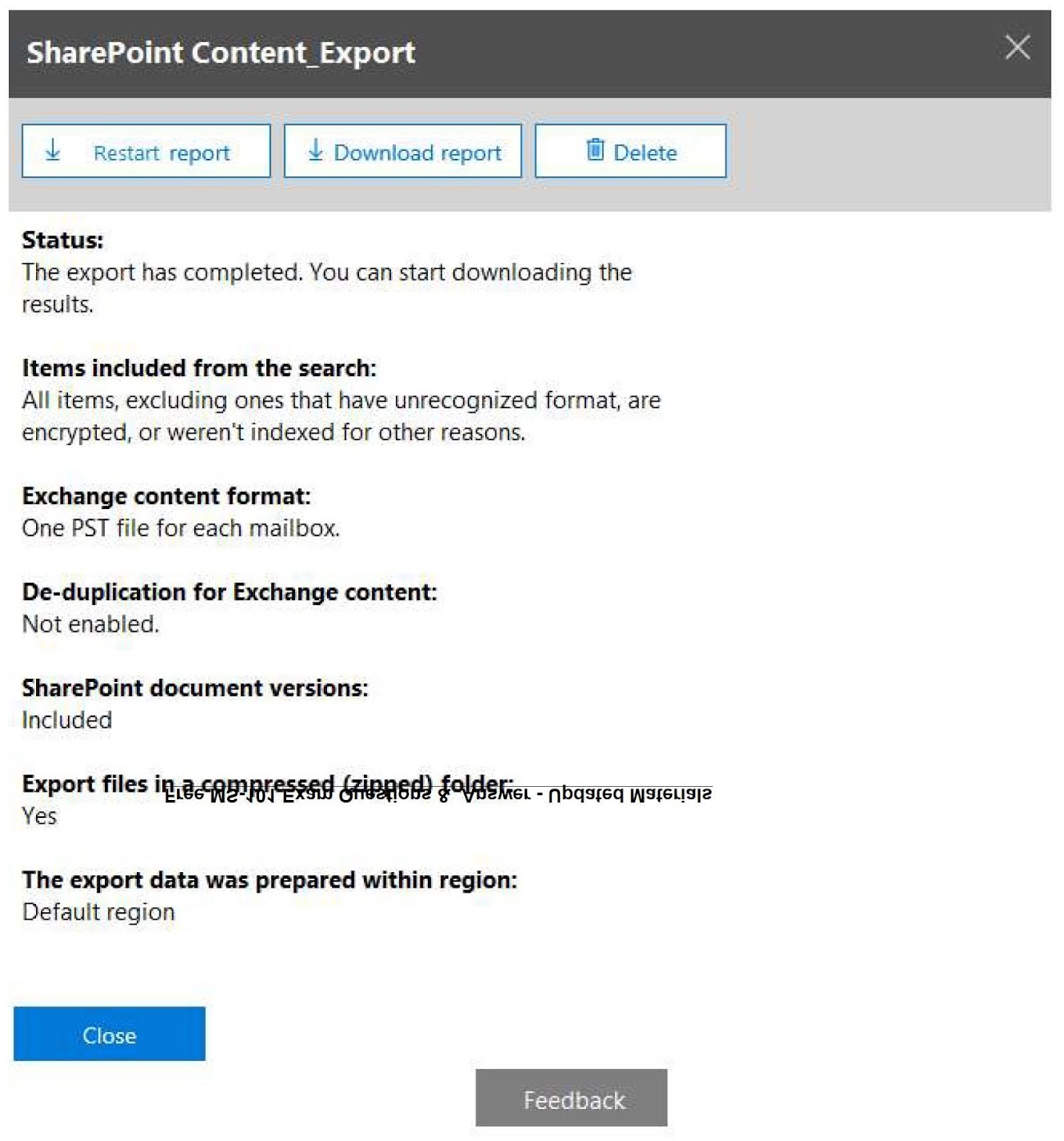 From the Security & Compliance admin center, you create a content export as shown in the exhibit. (Click the Exhibit tab.)