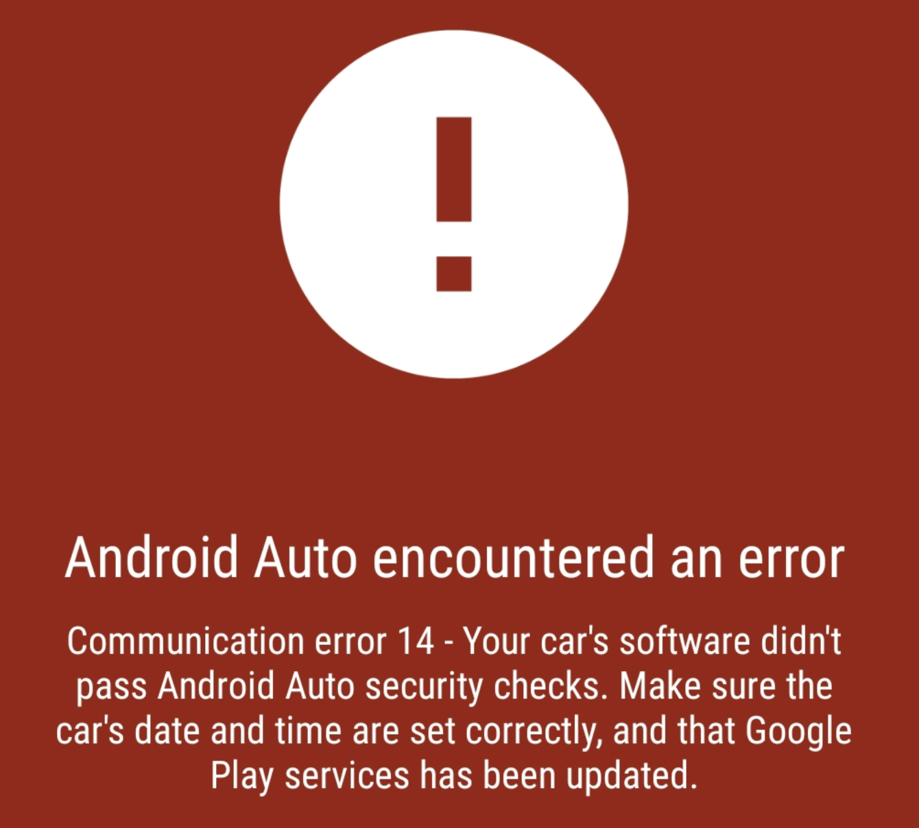 Communication error 14 - Your can's software didn't pass Android Auto security checks. Make sure the car's date and time are set correctly, and that Google Play services has been updated.