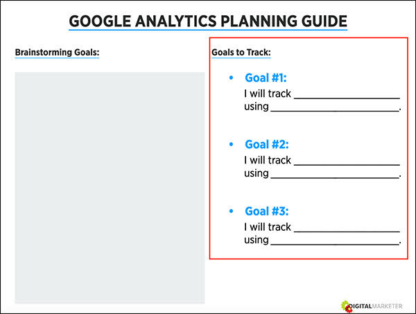 """Once you have met with your team, done some research, and decided on the goals you want to track and how you will track them, go ahead and put them in the """"Goals to Track"""" section of your Worksheet."""