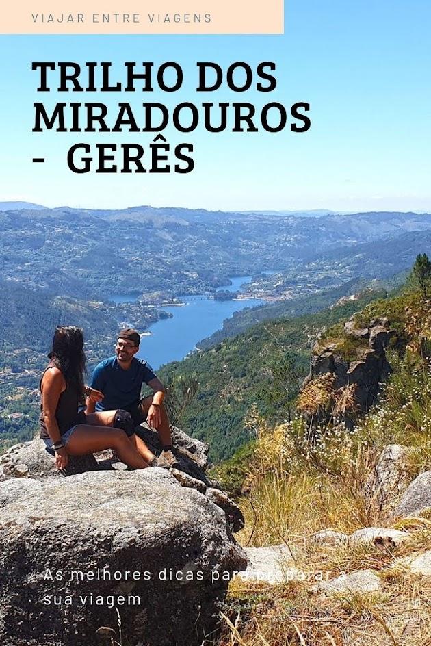 TRILHO DOS MIRADOUROS DO GERÊS - PR6   Um trilho para conhecer as mais belas vistas panorâmicas da Serra do Gerês