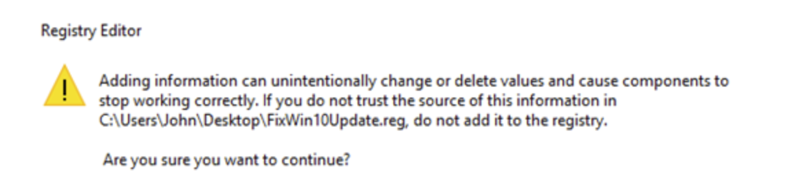 Double-click the FixWin10Update.reg and accept the UAC warning message by clicking on the Yes button.