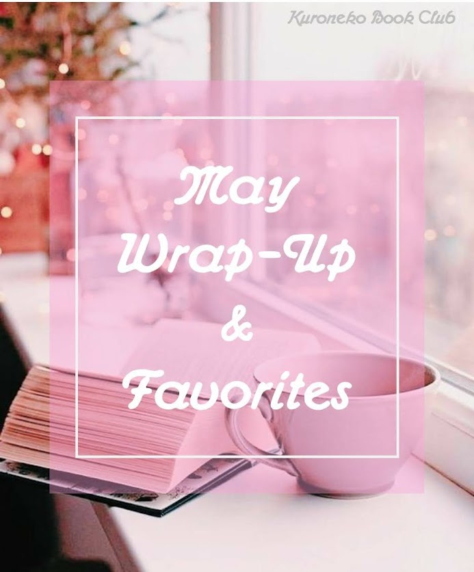 May Wrap-Up & Favorites
