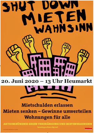Plakat: Fäuste ragen aus Wohnhäusern, «Sut down Mieten Wahnsinn. 20. Juni 2020 – 13 Uhr Heumarkt. Mietschulden erlassen. Mieten senken. Gewinne umverteilen. Wohnungen für alle. Aktion Bündnis gegen Verdrängung und Mietenwahnsinn».